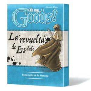 Oh My Goods!: La Revuelta De Longsdale