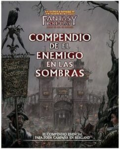 Warhammer JDR:  EL ENEMIGO EN LAS SOMBRAS – COMPENDIO