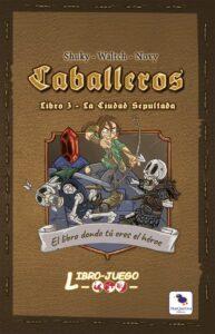Libro Juego: Caballeros  3 – La Ciudad Sepultada