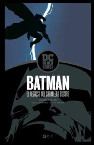 Batman: El Regreso Del Caballero Oscuro (Black Label)